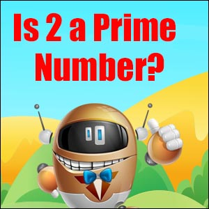 Is two a prime number?