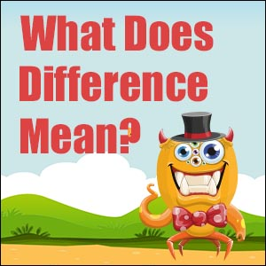 What Does Difference Mean?