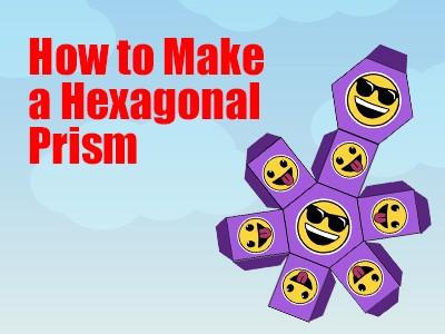 how to make hexagonal prism