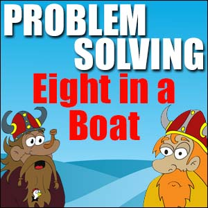 Problem Solving - 8 in a Boat